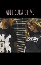 Abbi cura di me - Mattia Briga by seidimattina94
