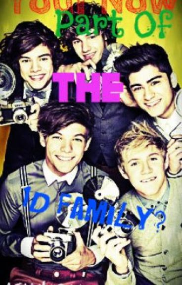 You're Now Part of the 1D Family?(One Direction Fanfic) (ON HOLD)