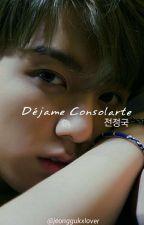 Déjame Consolarte ➳ J.Jungkook by jeonggukxlover