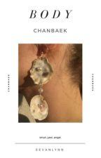 b o d y; chanbaek by eevanlynn