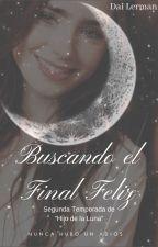 Buscando El Final Feliz |Alonso Villalpando| [TERMINADA] by DaiLerman