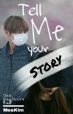 Tell Me Your Story ~ BTS by MeaKim
