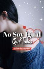 No Soy Igual Que Todas by AliceTraynor
