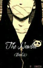 The Newbie (Book 2) by XxNekocoxX