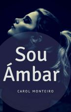 Sou Ambar (Finalizada) by Ana_C_simmbar_