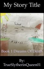 School for good and evil: the dream of death Book one in the 8 after series  by TrueSlytherinQueen01