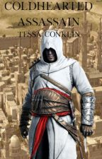 Coldhearted Assassin (Assassin Creed Fan Fiction) by Secretquietlygirl
