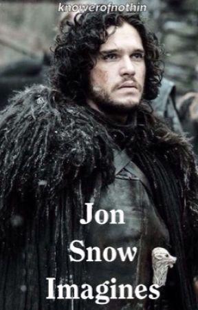 Jon Snow x Reader imagines - jealous (smut, requested) - Wattpad