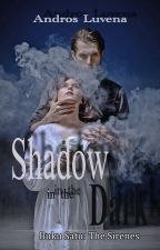 Shadow In the Dark: The Seirenes (buku #1) Repost by androsluvena