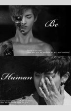 Be Human by ExoFanficsTR