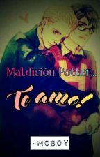 Maldición Potter... Te amo! by McBoy33