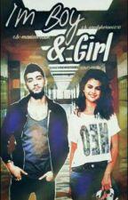I'm Boy &Girl  *Z.M*✔ by SanHoran0393