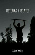 HISTORIAS Y RELATOS  by AustinMateo