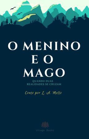 O Menino e o Mago by LuizMello3