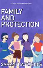 Family and Protection by disneyxdescendants17