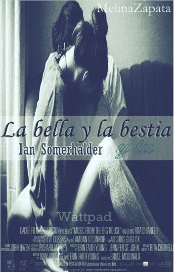 La bella y la bestia // Ian Somerhalder y tu // Adaptación //