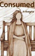 Consumed by avibanoba