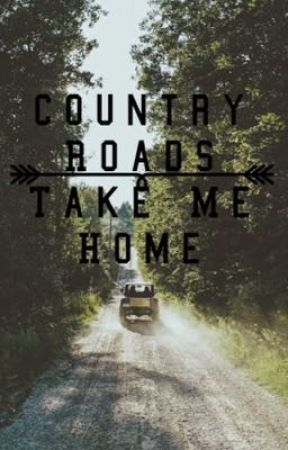 Country Roads Take Me Home by Evergreen_Soul