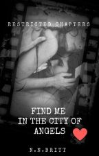 Find Me In The City Of Angels - Restricted Chapters by NataliaBritt