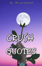Crush Quotes ✔  ( #Wattys2018 ) by cvanessa24