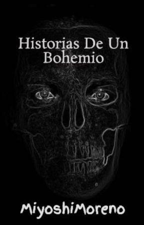Historias De Un Bohemio by MiyoshiMoreno