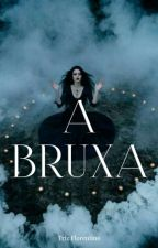 A BRUXA  by imthelasthope