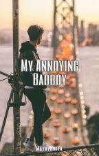 My Annoying Badboy by Maya_yunita