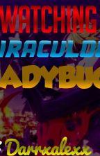 Watching Miraculous LadyBug by DARRZALEXX