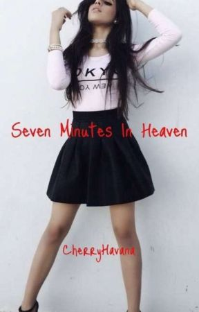 Seven Minutes In Heaven (A Camila/you Oneshot) by CherryHavana