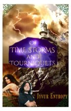 Of Time Storms and Tourniquets [Mature 18+] by JVuurEmbers