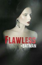 Flawless +Bruce WayneXReader by benharicherkesmal