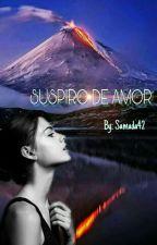 SUSPIRO DE AMOR by Samada42