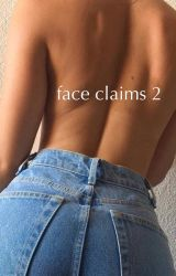 face claims 2 by itsdeziree