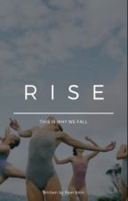 RISE : this is why we fall by pamehin