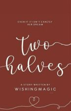 Two Halves by WishingMagic