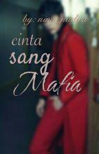 Cinta Sang Mafia (Complate) by nadiraanina