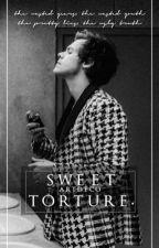 Sweet Torture •h.s• (En Edición) by Sweetangel224