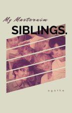 My Masternim Siblings ✔ by Agathe___