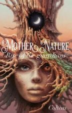 Mother Nature | Rise of the Guardians  by ColtCas