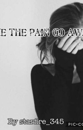 Make the pain go away by starfire_345