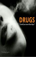 DRUGS by hailsz