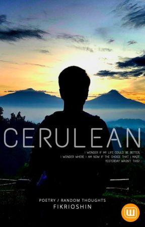 CERULEAN  ( POETRY / Simple Writings ) by fikrioshin