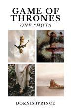 ➳ juego de tronos   one shots by dornishprince