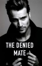 The Denied Mate by justanaverageauthor
