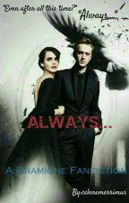 Always.....[#wattys2019] by celenamerrimus