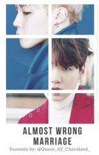 Almost wrong marriage. // Yoonmin.  by Queen_Of_Chocoland_