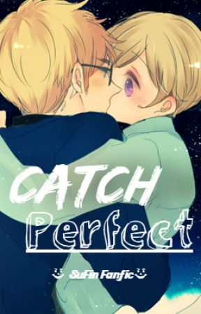 Catch Perfect (SuFin Fanfic) by artie-cles