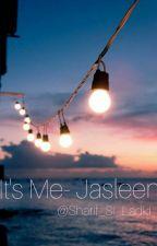 Its me - Jasleen ❤ by Badmash_Si_Ladki