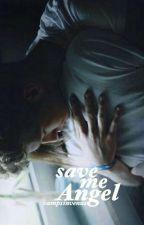 Save Me Angel 》Evans by vampsinvenus