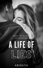 A Life Of Lies by -PerpetualStardust-